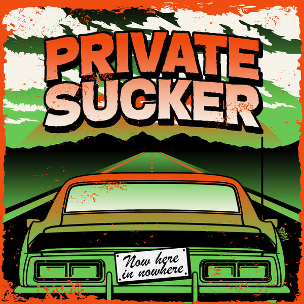 Private Sucker - Now here in nowhere (Digipack Album)