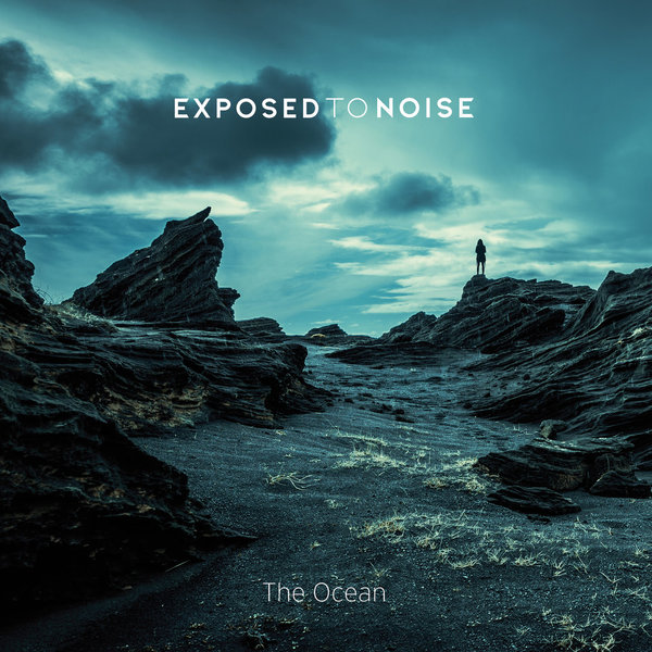 Exposed to Noise - The Ocean (Digipack CD)